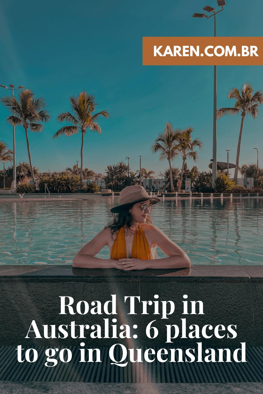 road trip australia - 6 places to go in queensland